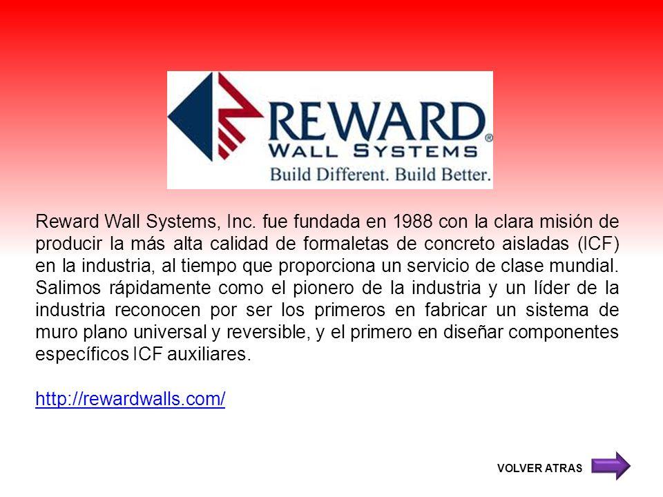 Reward Wall Systems, Inc. fue fundada en 1988 con la clara misión de producir la más alta calidad de formaletas de concreto aisladas (ICF) en la indus