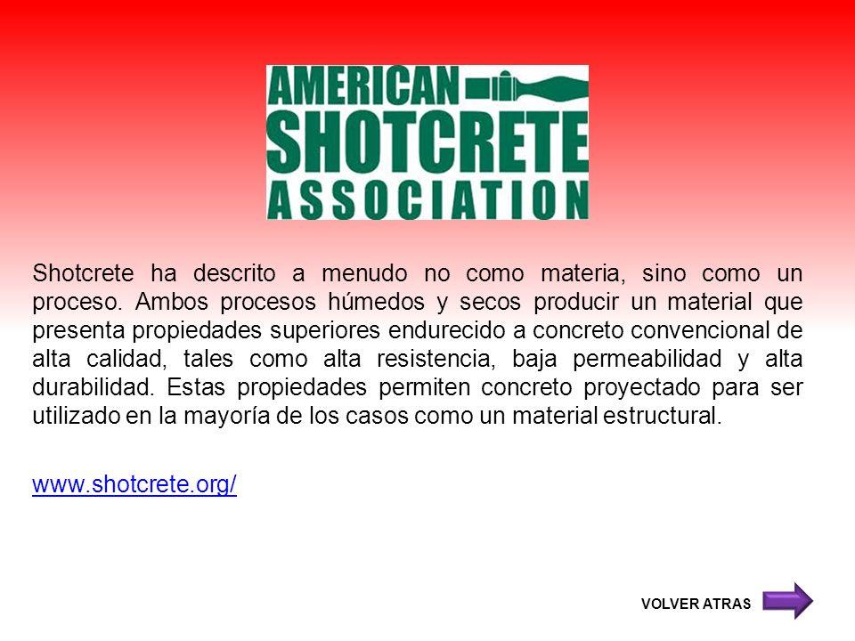 Shotcrete ha descrito a menudo no como materia, sino como un proceso. Ambos procesos húmedos y secos producir un material que presenta propiedades sup