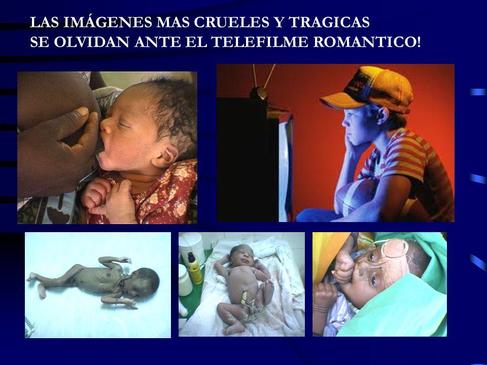 LAS IMÁGENES MAS CRUELES Y TRAGICAS SE OLVIDAN ANTE EL TELEFILME ROMANTICO!