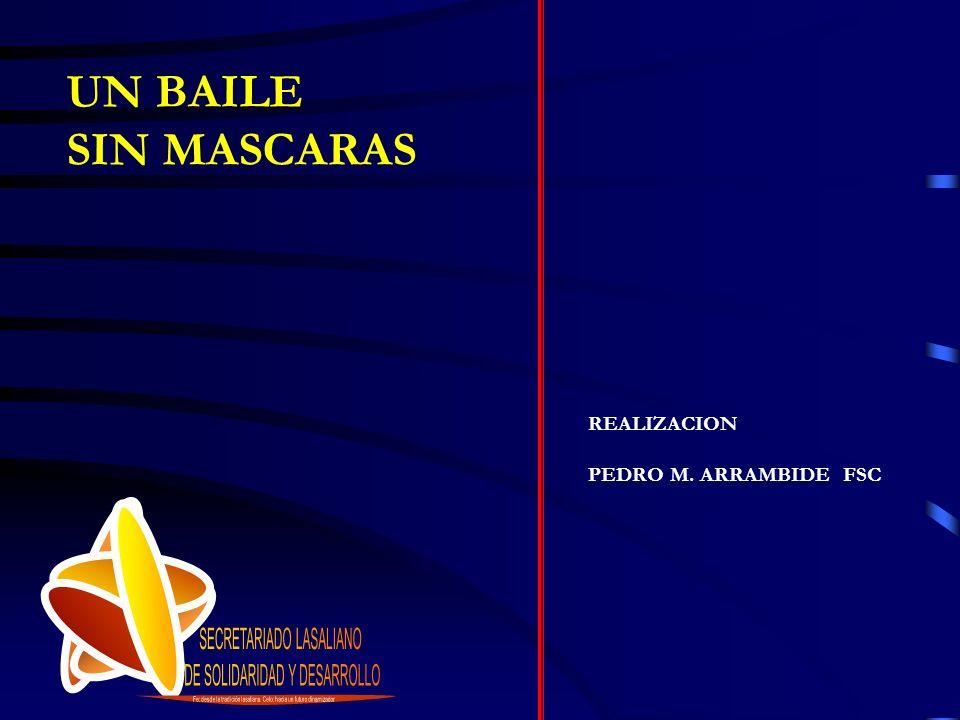 UN BAILE SIN MASCARAS REALIZACION PEDRO M. ARRAMBIDE FSC