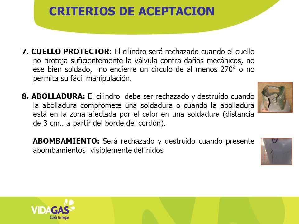 7. CUELLO PROTECTOR: El cilindro será rechazado cuando el cuello no proteja suficientemente la válvula contra daños mecánicos, no ese bien soldado, no