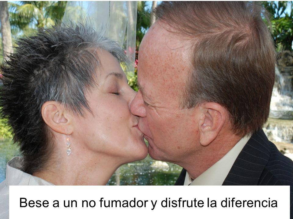 Besa a un no fumador y disfruta la diferencia Bese a un no fumador y disfrute la diferencia