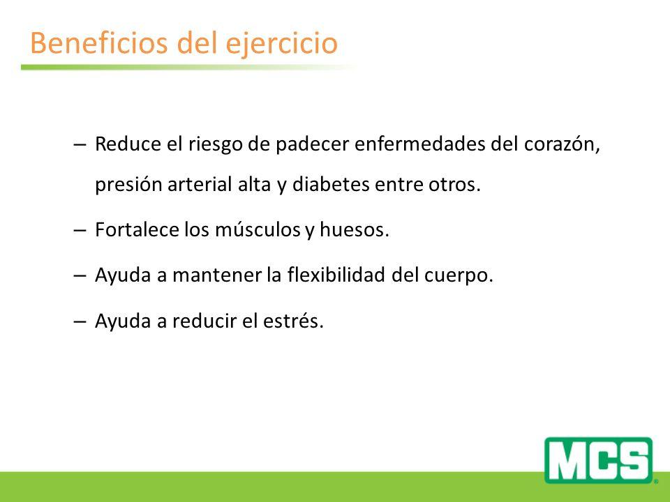 Beneficios del ejercicio – Reduce el riesgo de padecer enfermedades del corazón, presión arterial alta y diabetes entre otros.