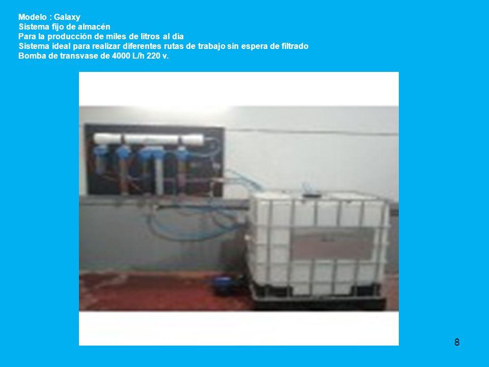 Modelo : Galaxy Sistema fijo de almacén Para la producción de miles de litros al día Sistema ideal para realizar diferentes rutas de trabajo sin espera de filtrado Bomba de transvase de 4000 L/h 220 v.