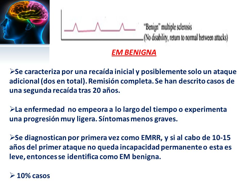 EM REMITENTE-RECIDIVANTE (EMRR) En fases iniciales de la enfermedad, los síntomas pueden estar ausentes.