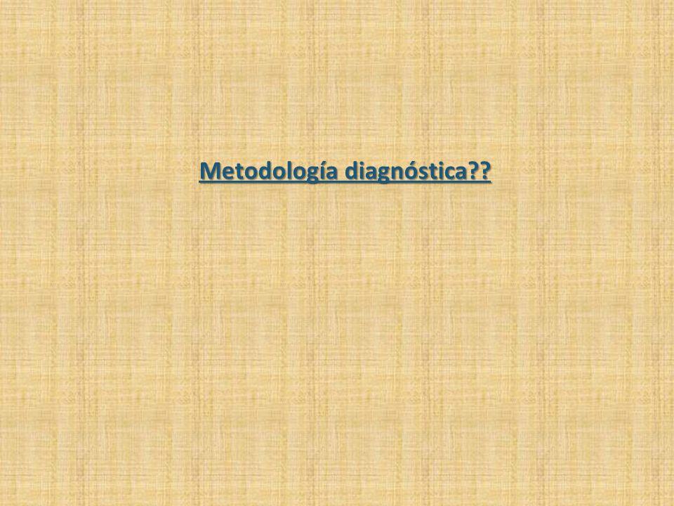 Metodología diagnóstica??