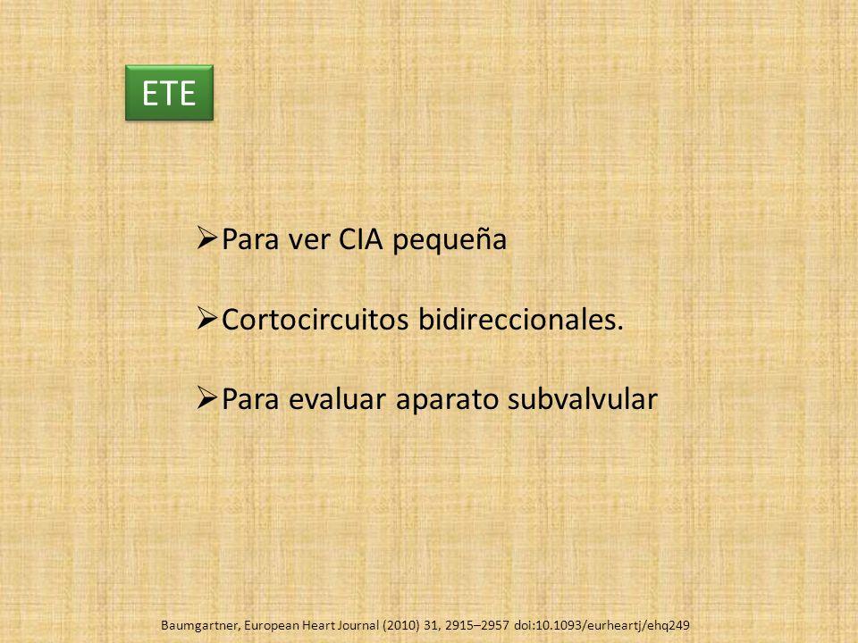 ETE Para ver CIA pequeña Cortocircuitos bidireccionales. Para evaluar aparato subvalvular Baumgartner, European Heart Journal (2010) 31, 2915–2957 doi