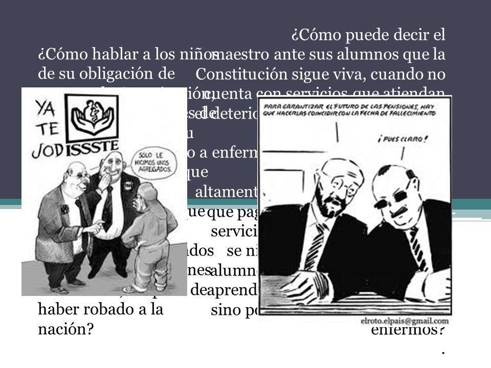 ¿Cómo hablar a los niños de su obligación de respetar la Constitución, si el maestro, después de 30 años de servir a su país, no tiene derecho a recib