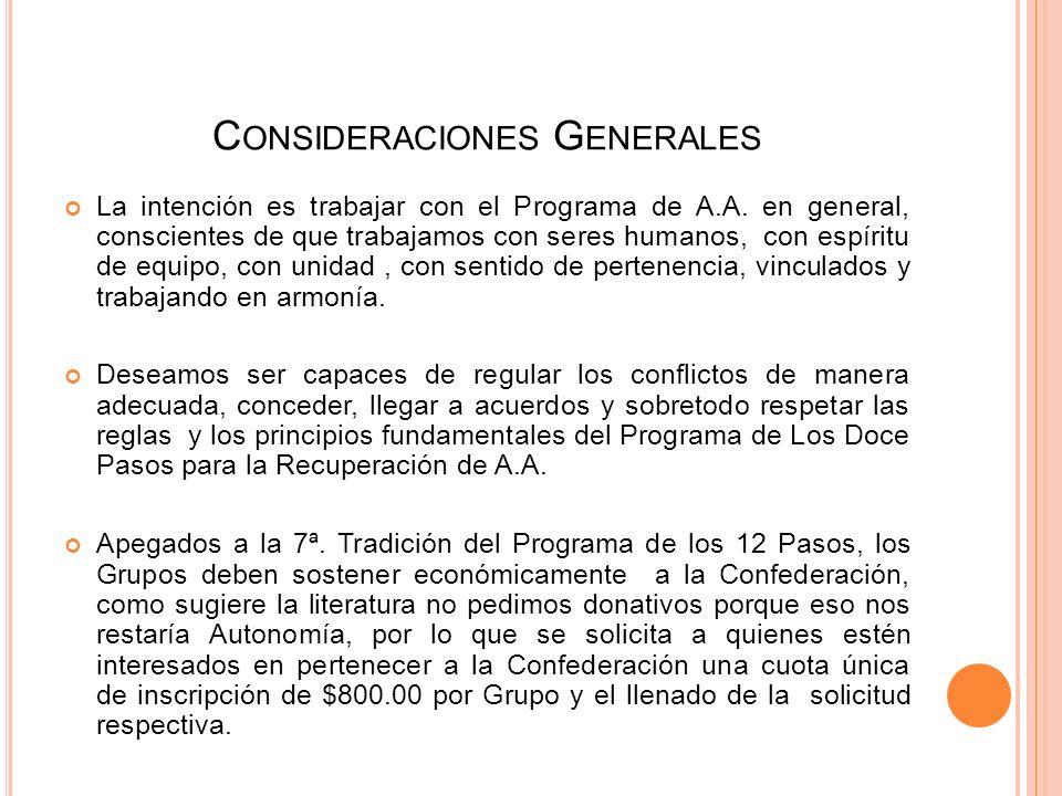 C ONSIDERACIONES G ENERALES La Confederación de Servicios Generales de Grupos de 4° 5° Paso es un órgano de Servicio para los Grupos que han unificado