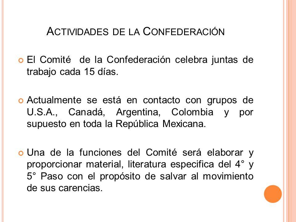 A CTIVIDADES DE LA C ONFEDERACIÓN El Comité de la Confederación celebra juntas de trabajo cada 15 días.