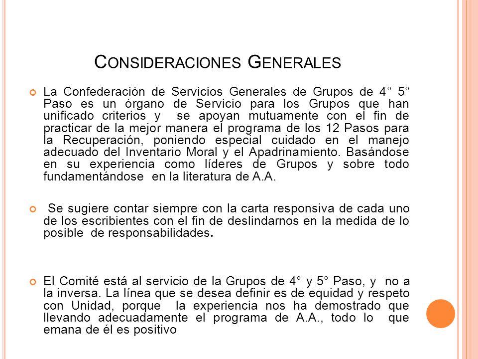 C ONSIDERACIONES G ENERALES Conviene aclarar que en caso de que algún Grupo se desvíe de los principios elementales de Respeto a la persona y a la dig