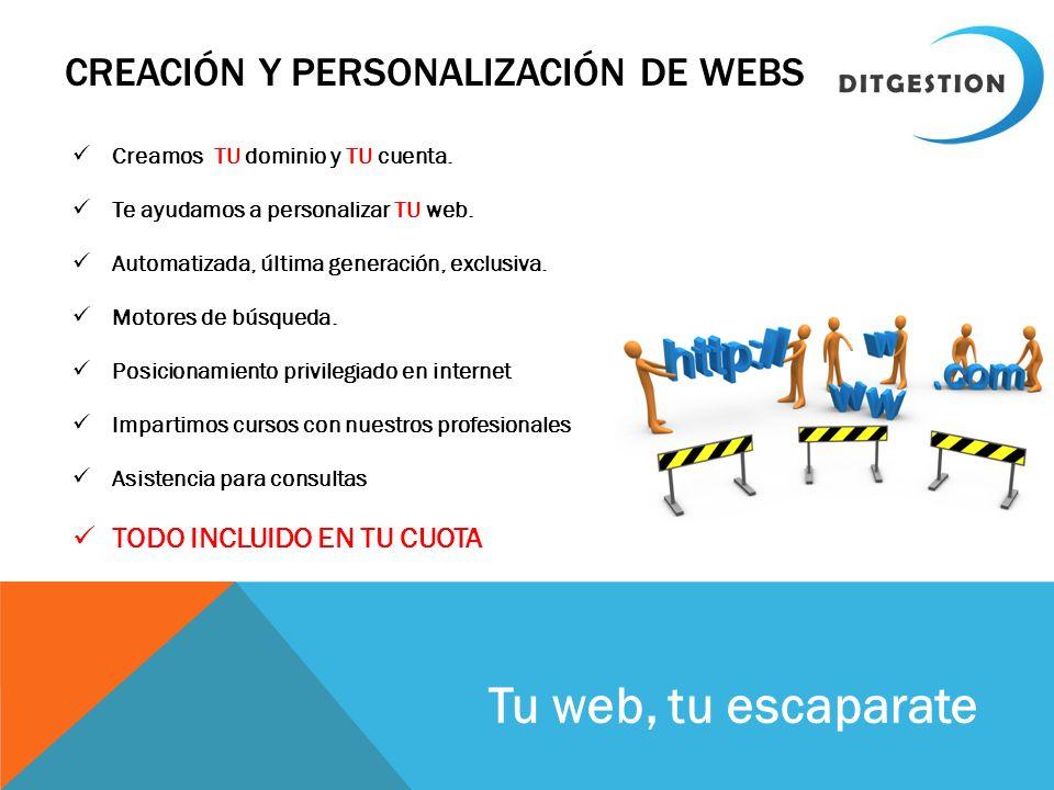 CREACIÓN Y PERSONALIZACIÓN DE WEBS Creamos TU dominio y TU cuenta. Te ayudamos a personalizar TU web. Automatizada, última generación, exclusiva. Moto