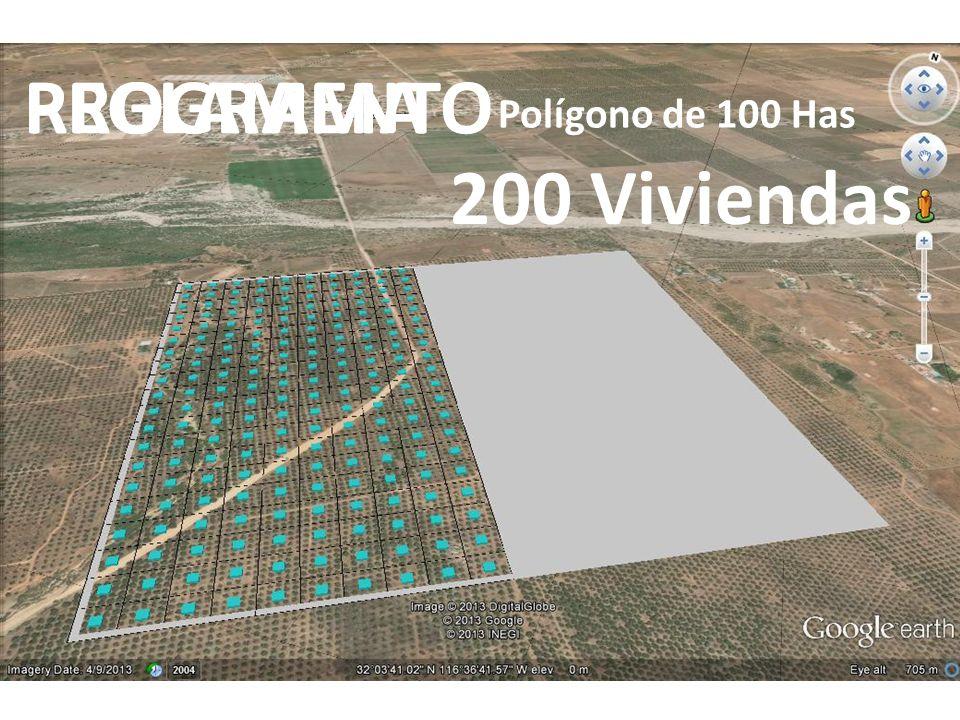 50 Viviendas 200 Viviendas Polígono de 100 Has PROGRAMAREGLAMENTO