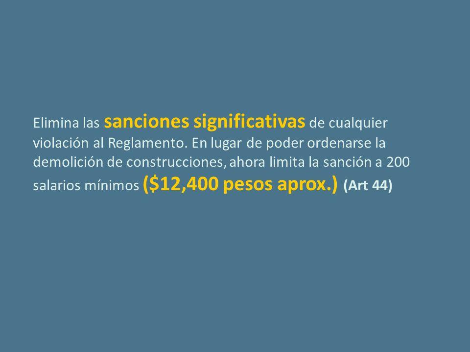 Elimina las sanciones significativas de cualquier violación al Reglamento.