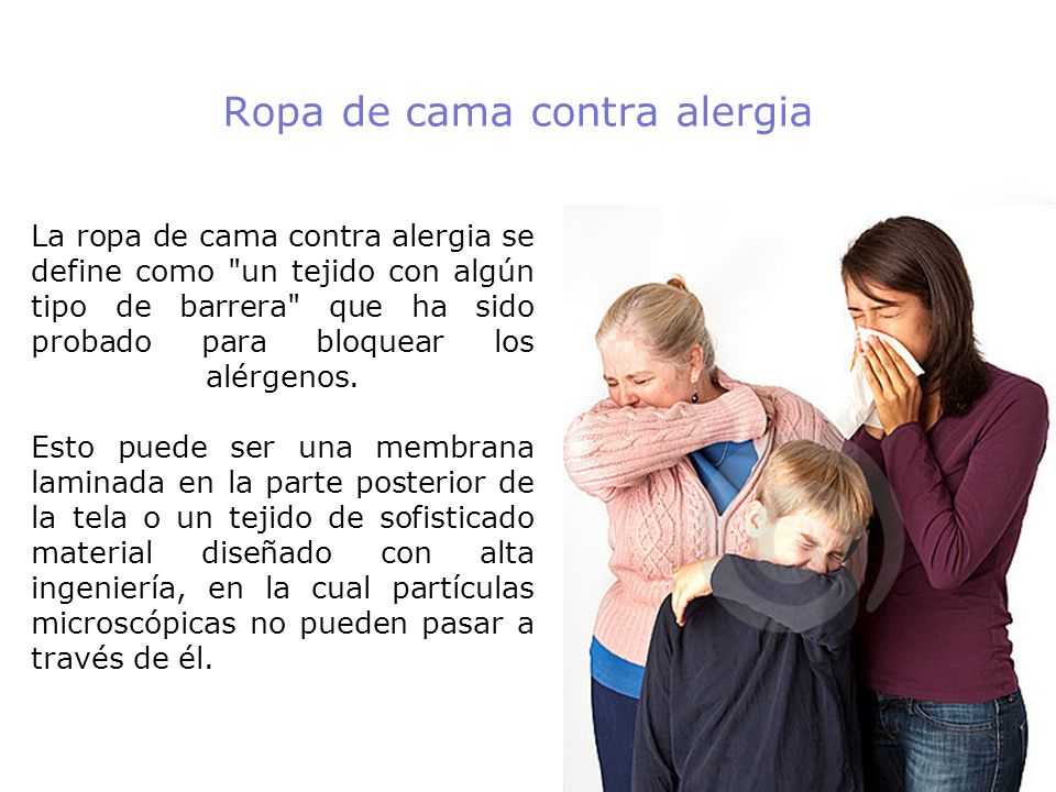 La ropa de cama contra alergia se define como un tejido con algún tipo de barrera que ha sido probado para bloquear los alérgenos.