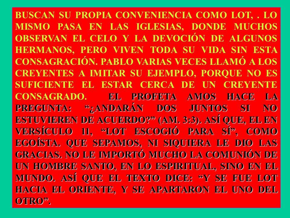 EL PROFETA AMOS HACE LA PREGUNTA: ¿ANDARÁN DOS JUNTOS SI NO ESTUVIEREN DE ACUERDO.