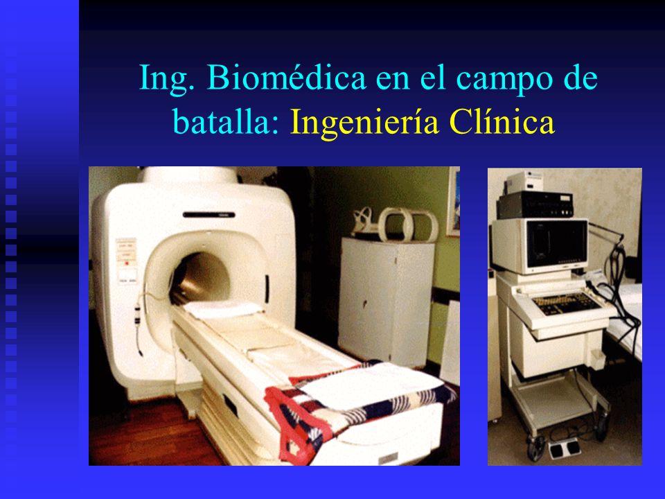 Ing. Biomédica en el campo de batalla: Ingeniería Clínica