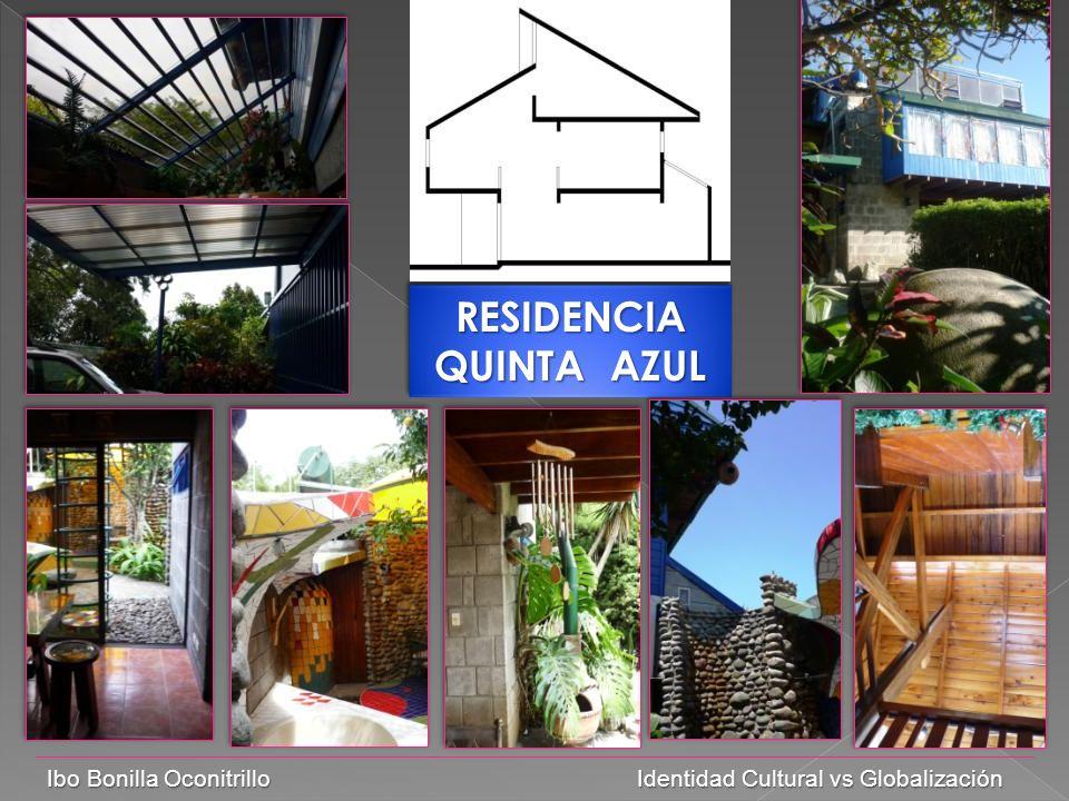 RESIDENCIA QUINTA AZUL RESIDENCIA Ibo Bonilla Oconitrillo Identidad Cultural vs Globalización