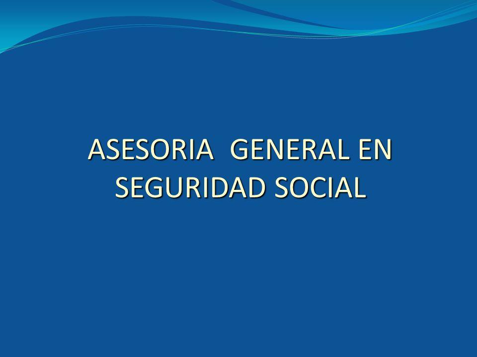 ASESORIA GENERAL EN SEGURIDAD SOCIAL