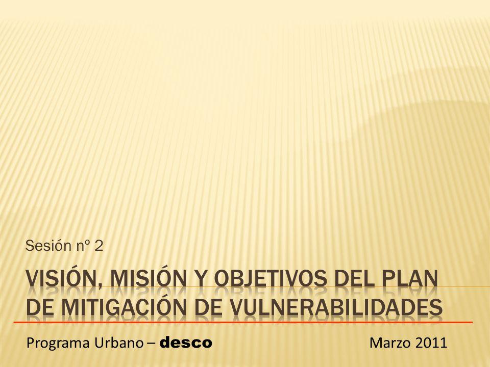 Sesión nº 2 Programa Urbano – desco Marzo 2011