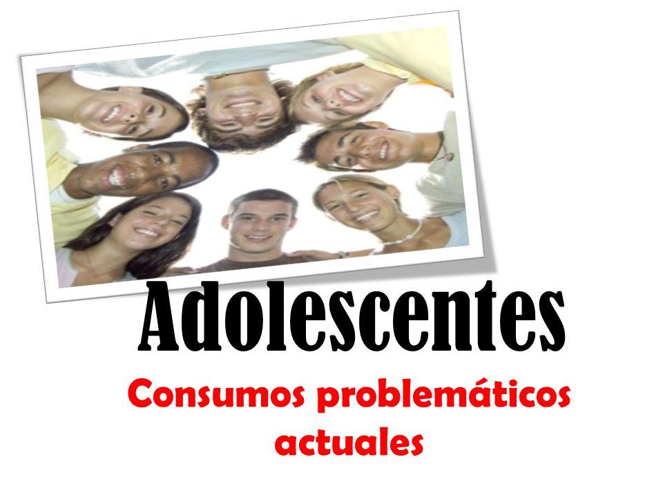 Adolescentes Consumos problemáticos actuales