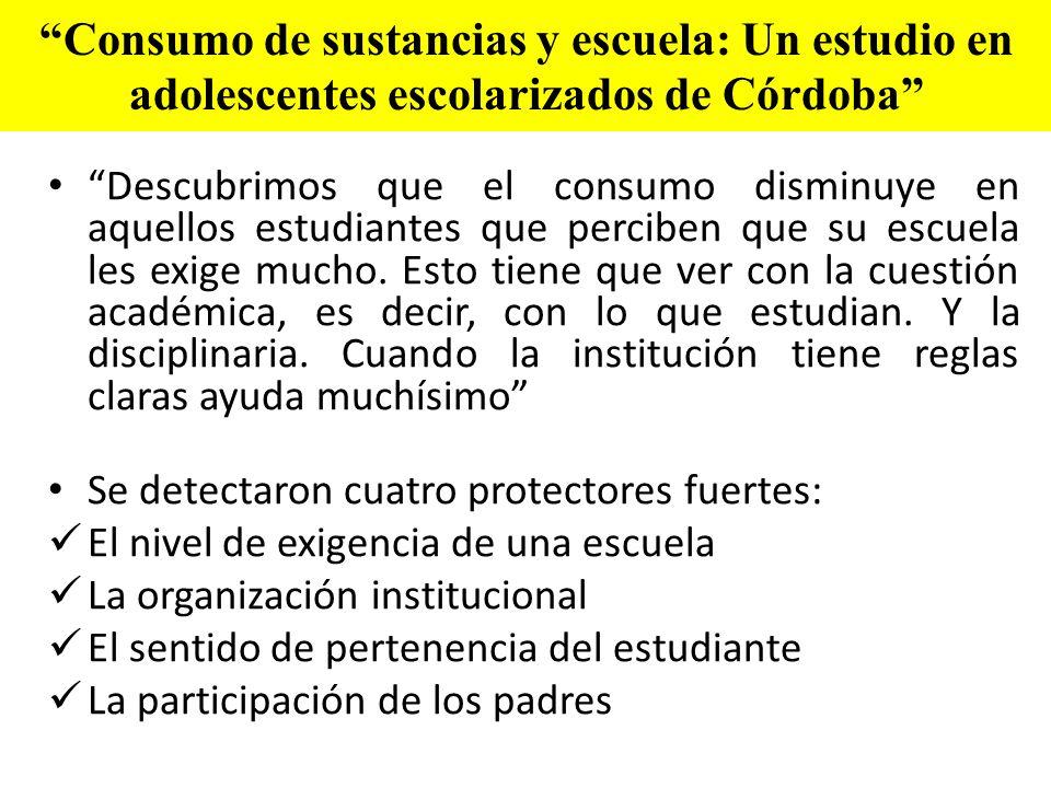 Consumo de sustancias y escuela: Un estudio en adolescentes escolarizados de Córdoba Descubrimos que el consumo disminuye en aquellos estudiantes que