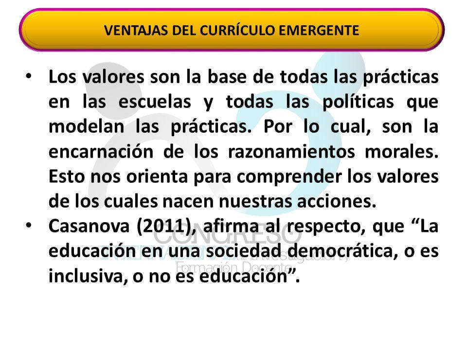 Los valores son la base de todas las prácticas en las escuelas y todas las políticas que modelan las prácticas.