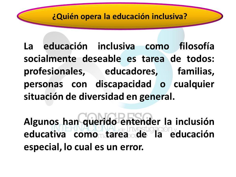 ¿Quién opera la educación inclusiva.
