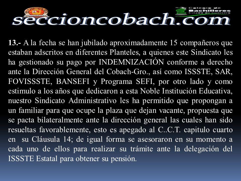 11.- Sin distinción de Sindicato el personal administrativo con derecho por su antigüedad.