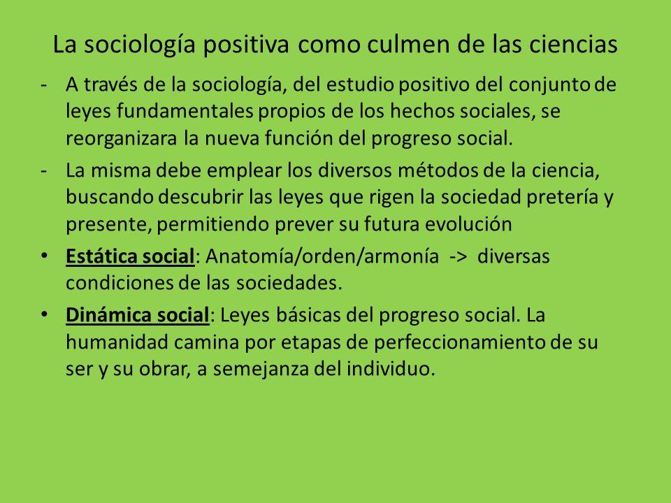 La sociología positiva como culmen de las ciencias -A través de la sociología, del estudio positivo del conjunto de leyes fundamentales propios de los