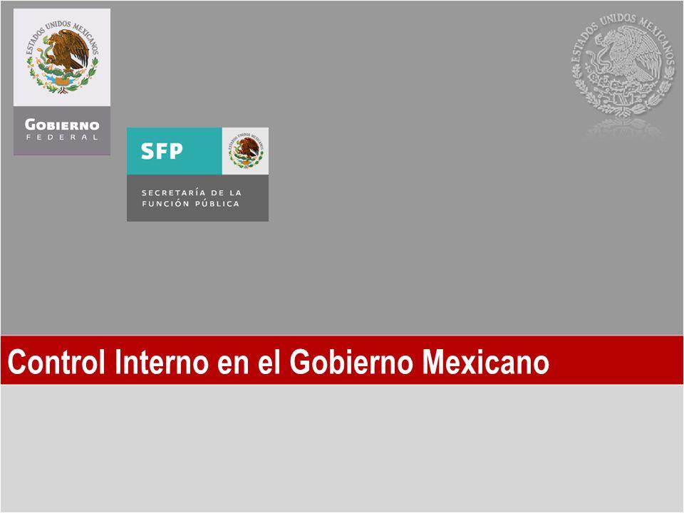 Objetivo Compartir las experiencias obtenidas en el proceso de diseño e implementación de un modelo de control interno para la Administración Pública Federal en México Modelo México de Control Interno (MMCI)