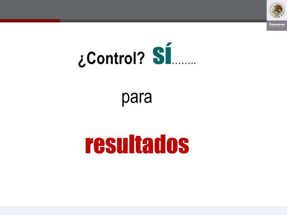 ¿Control? sí …….. para resultados