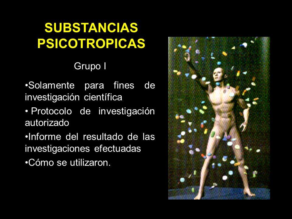 Grupo I Solamente para fines de investigación científica Protocolo de investigación autorizado Informe del resultado de las investigaciones efectuadas Cómo se utilizaron.