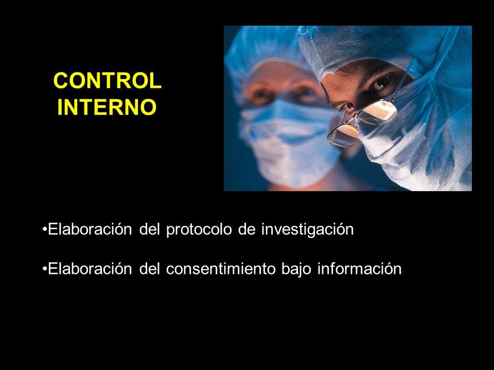 CONTROL INTERNO Elaboración del protocolo de investigación Elaboración del consentimiento bajo información
