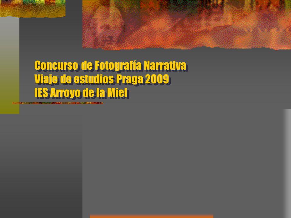 Concurso de Fotografía Narrativa Viaje de estudios Praga 2009 IES Arroyo de la Miel