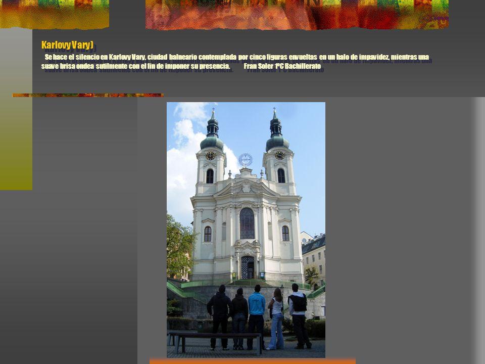 Karlovy Vary) Se hace el silencio en Karlovy Vary, ciudad balneario contemplada por cinco figuras envueltas en un halo de impavidez, mientras una suav