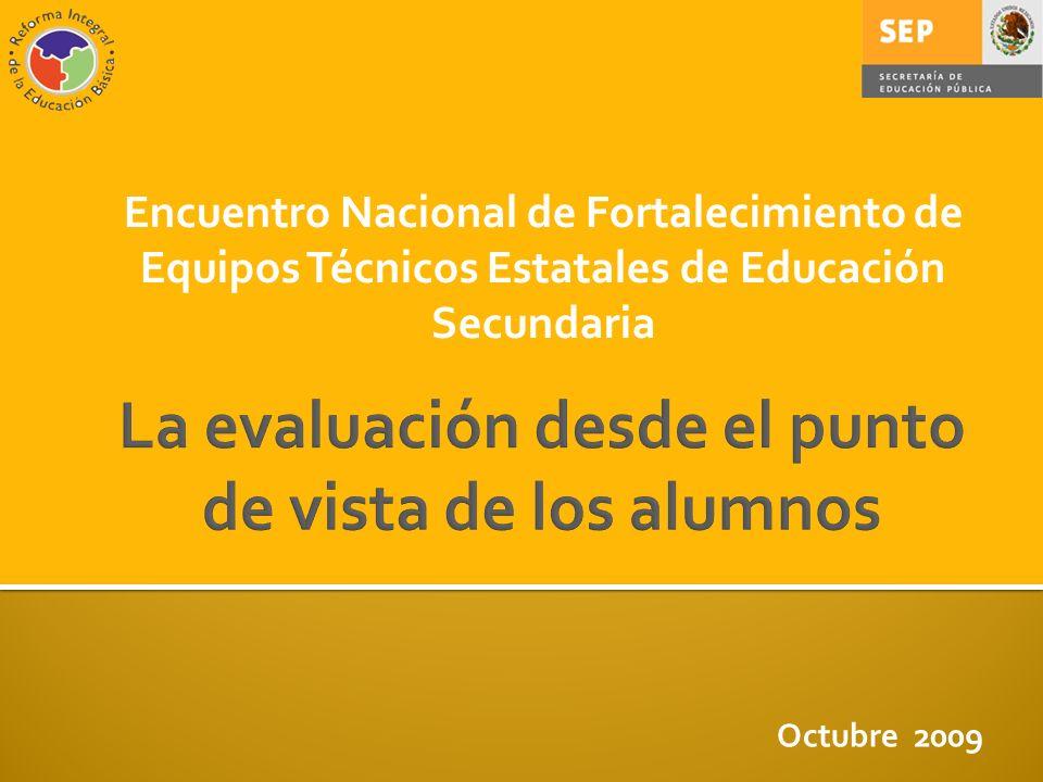 Octubre 2009 Encuentro Nacional de Fortalecimiento de Equipos Técnicos Estatales de Educación Secundaria