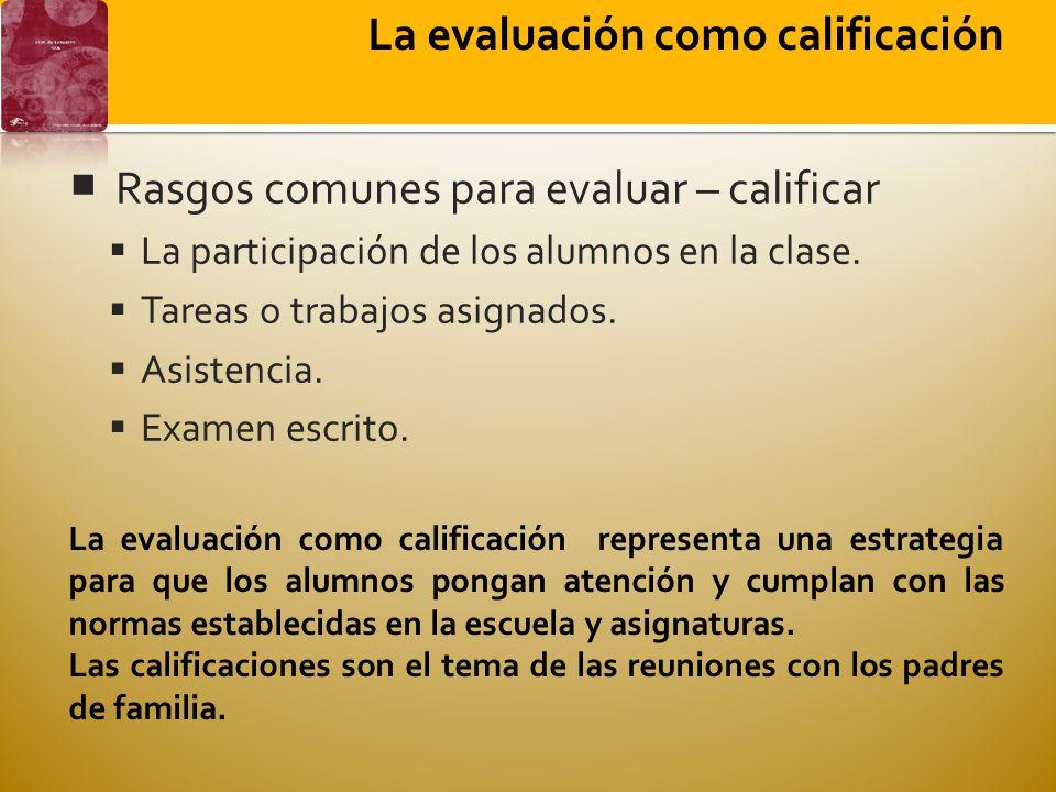 Rasgos comunes para evaluar – calificar La participación de los alumnos en la clase.