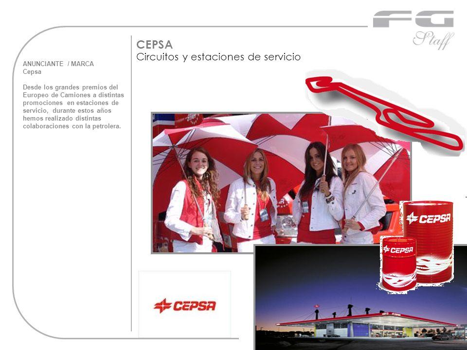 ANUNCIANTE / MARCA Cepsa Desde los grandes premios del Europeo de Camiones a distintas promociones en estaciones de servicio, durante estos años hemos