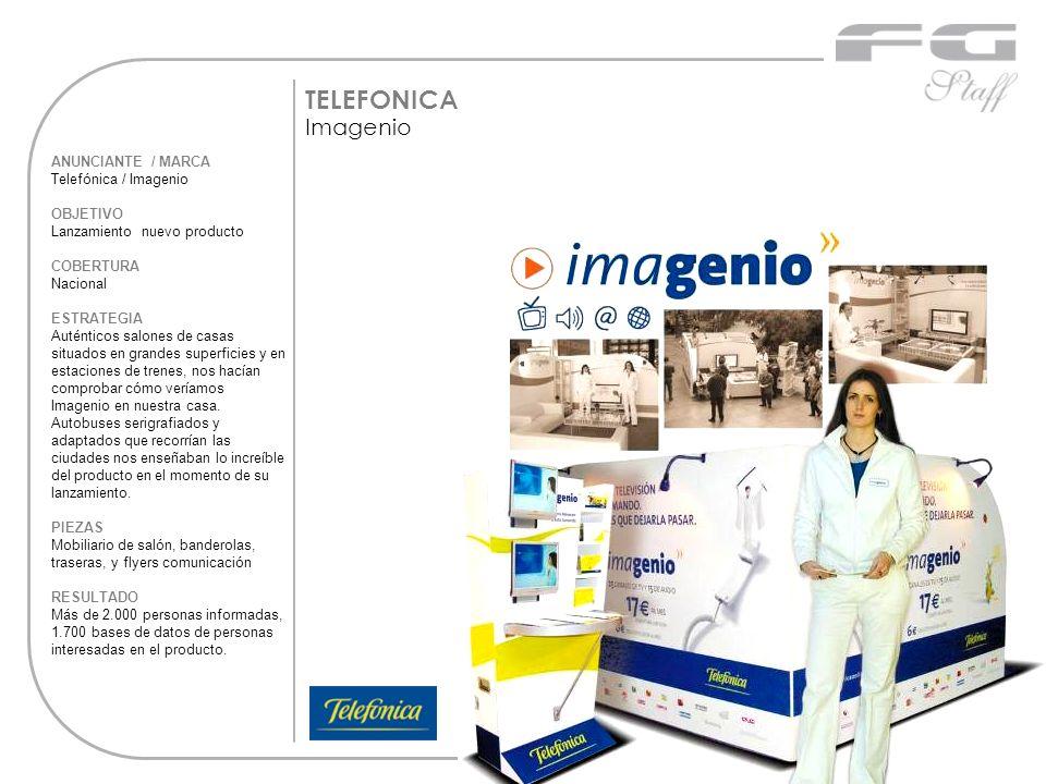 TELEFONICA Imagenio ANUNCIANTE / MARCA Telefónica / Imagenio OBJETIVO Lanzamiento nuevo producto COBERTURA Nacional ESTRATEGIA Auténticos salones de c