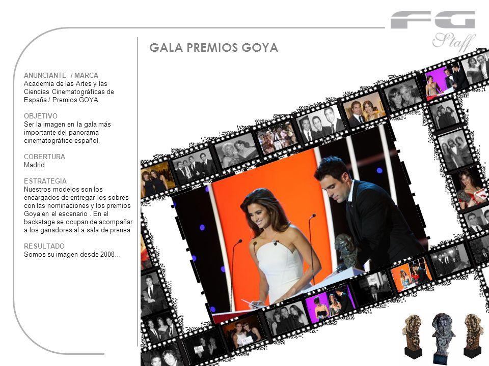 GALA PREMIOS GOYA ANUNCIANTE / MARCA Academia de las Artes y las Ciencias Cinematográficas de España / Premios GOYA OBJETIVO Ser la imagen en la gala