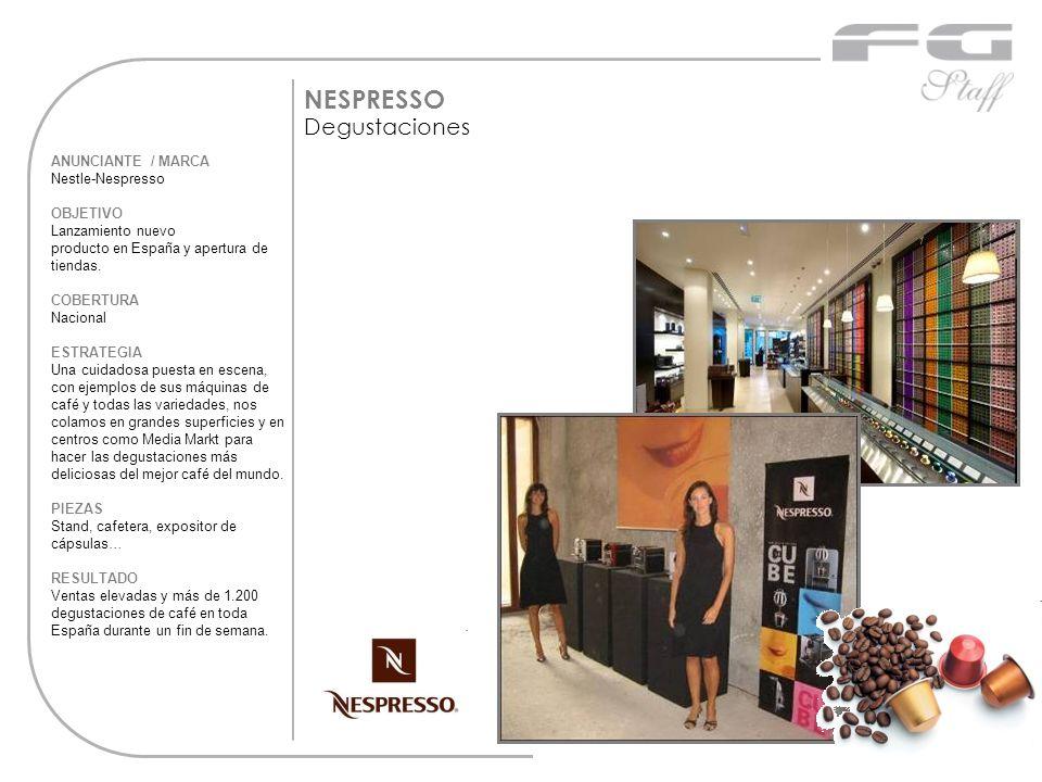 NESPRESSO Degustaciones ANUNCIANTE / MARCA Nestle-Nespresso OBJETIVO Lanzamiento nuevo producto en España y apertura de tiendas. COBERTURA Nacional ES