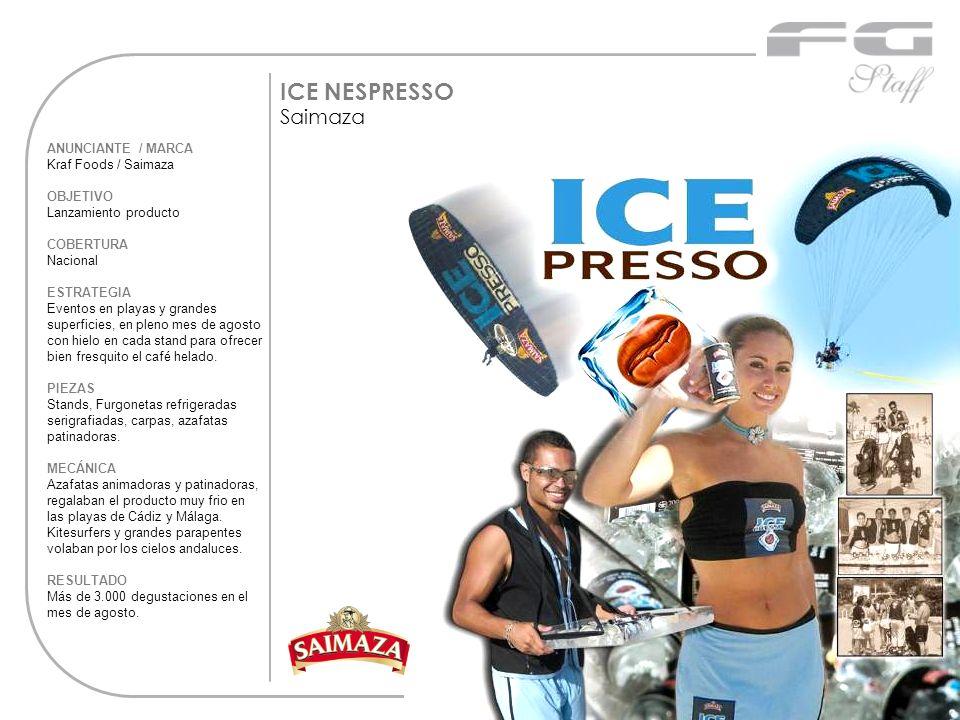 ICE NESPRESSO Saimaza ANUNCIANTE / MARCA Kraf Foods / Saimaza OBJETIVO Lanzamiento producto COBERTURA Nacional ESTRATEGIA Eventos en playas y grandes