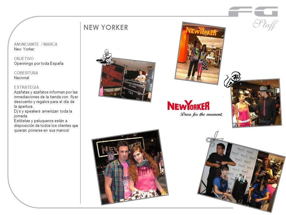 NEW YORKER ANUNCIANTE / MARCA New Yorker OBJETIVO Opennings por toda España COBERTURA Nacional ESTRATEGIA Azafatas y azafatos informan por las inmedia