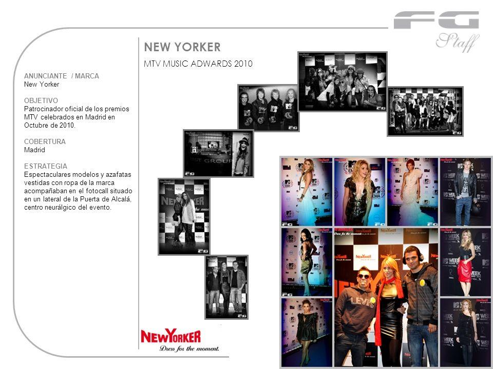 NEW YORKER MTV MUSIC ADWARDS 2010 ANUNCIANTE / MARCA New Yorker OBJETIVO Patrocinador oficial de los premios MTV celebrados en Madrid en Octubre de 20