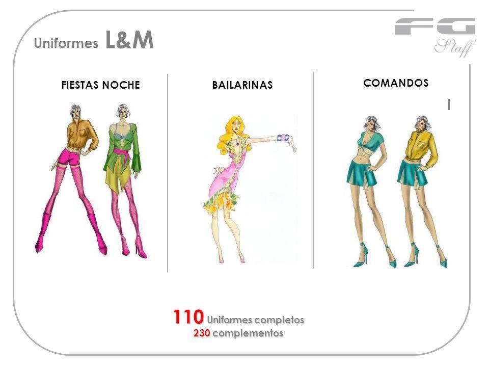 FIESTAS NOCHEBAILARINAS 110 Uniformes completos 230 complementos COMANDOS Uniformes L&M