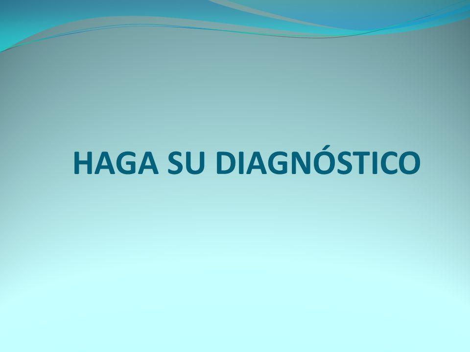 HAGA SU DIAGNÓSTICO