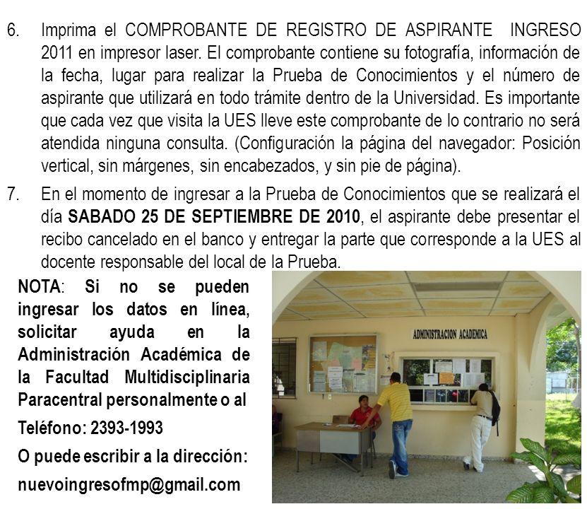 6.Imprima el COMPROBANTE DE REGISTRO DE ASPIRANTE INGRESO 2011 en impresor laser.