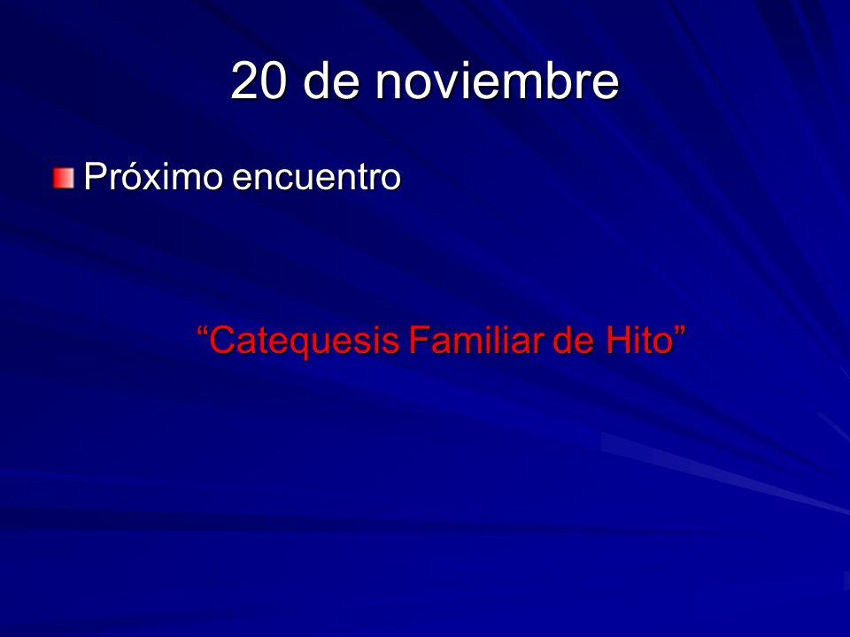 20 de noviembre Próximo encuentro Catequesis Familiar de Hito