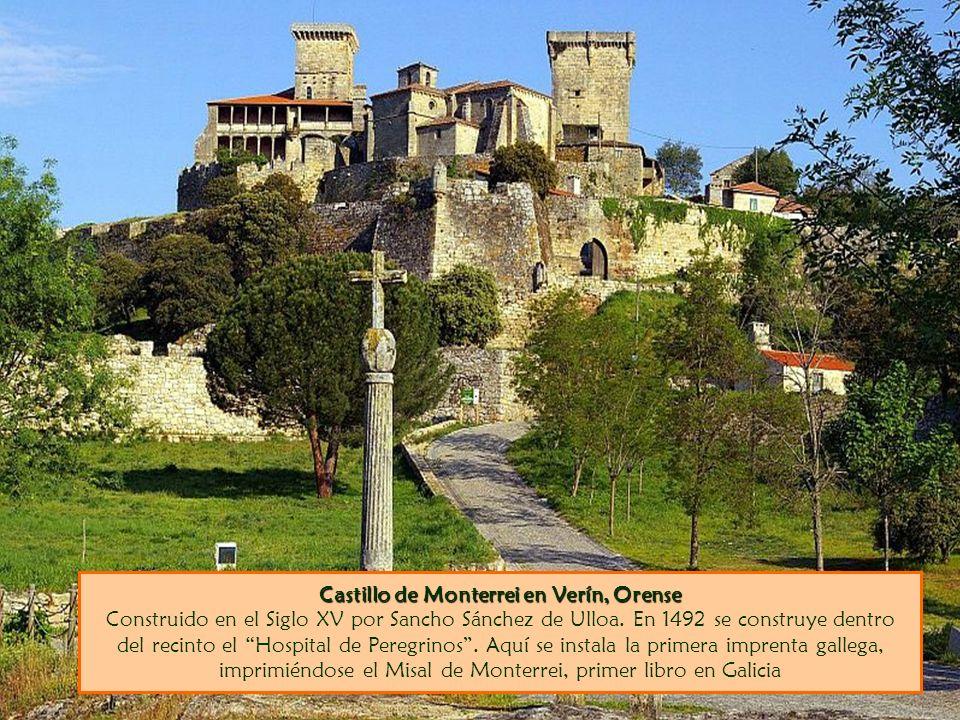 Castillo de Monterrei en Verín, Orense Castillo de Monterrei en Verín, Orense Construido en el Siglo XV por Sancho Sánchez de Ulloa.